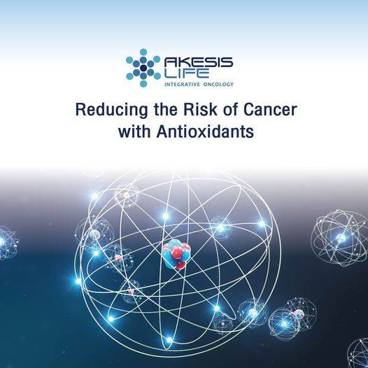 Reducing the Risk of Cancer with Antioxidants